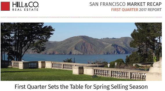 "San Francisco 1st Quarter 2017 Real Estate Report: ""1st. Quarter Sets the Table for Spring Selling Season"""