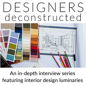 Designers Deconstructed, an interview series with LuxeSF